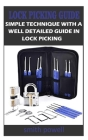 Lock picking guide: Simple technique with a well detailed guide in lock picking Cover Image