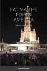 Fatima, the Pope & America: The Decisive Battle Cover Image