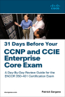31 Days Before Your CCNP and CCIE Enterprise Core Exam Cover Image