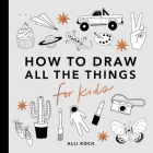 All the Things: How to Draw Books for Kids Cover Image