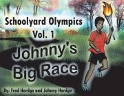 Schoolyard Olympics Vol. 1: Johnny's Big Race Cover Image