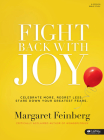 Fight Back with Joy - Bible Study Book: Celebrate More. Regret Less. Stare Down Your Greatest Fears Cover Image