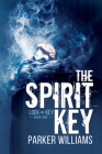 The Spirit Key (Lock and Key #1) Cover Image