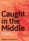 Caught in the Middle: A Letter to My Divorced Parents Cover Image