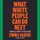 What White People Can Do Next Lib/E: From Allyship to Coalition Cover Image