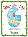 Walk with Me: A Childrens Book Cover Image
