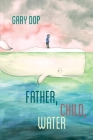 Father, Child, Water Cover Image