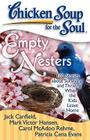 Chicken Soup for the Soul: Empty Nesters: 101 Stories about Surviving and Thriving When the Kids Leave Home Cover Image