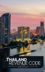 The Thailand Revenue Code: The essential guide to tax law in Thailand (First Edition) Cover Image