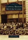 Capital Region Motorcycling (Images of America (Arcadia Publishing)) Cover Image