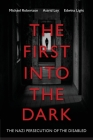 The First into the Dark: The Nazi Persecution of the Disabled Cover Image