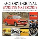 Sporting MK1 Escorts: The Originality Guide to Sporting Variants of the Ford Escort Mk1 (Factory-Original) Cover Image