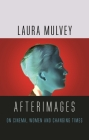 Afterimages: On Cinema, Women and Changing Times Cover Image