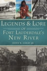 Legends and Lore of Fort Lauderdale's New River (American Legends) Cover Image