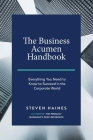 The Business Acumen Handbook: Everything You Need to Know to Succeed in the Corporate World Cover Image