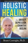 Holistic Healing for Anxiety, Depression, and Cognitive Decline Cover Image