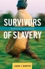 Survivors of Slavery: Modern-Day Slave Narratives Cover Image