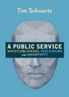 A Public Service: Whistleblowing, Disclosure and Anonymity Cover Image