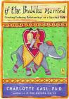 If the Buddha Married: Creating Enduring Relationships on a Spiritual Path Cover Image