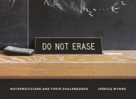 Do Not Erase: Mathematicians and Their Chalkboards Cover Image