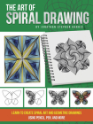 The Art of Spiral Drawing: Learn to create spiral art and geometric drawings using pencil, pen, and more Cover Image