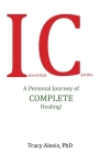 Interstitial Cystitis: A Personal Journey of Complete Healing! Cover Image