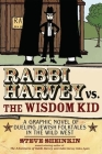 Rabbi Harvey vs. the Wisdom Kid: A Graphic Novel of Dueling Jewish Folktales in the Wild West Cover Image