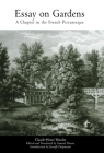 Essay on Gardens: A Chapter in the French Picturesque (Penn Studies in Landscape Architecture) Cover Image