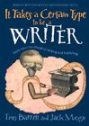 It Takes a Certain Type to be a Writer: Facts from the World of Writing and Publishing Cover Image