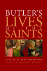 Butler's Lives of the Saints: Concise, Modernized Edition Cover Image