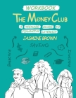 The Money Club: A Teenage Guide to Financial Literacy Workbook Cover Image
