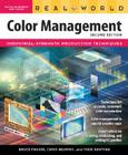 Real World Color Management: Industrial-Strength Production Techniques Cover Image