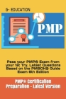 PMP(R) Certification Preparation - Latest Version: Pass your PMP(R) Exam from your 1st Try. Latest Questions Based on the PMBOK(R) Guide Exam 6th Edit Cover Image