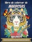 Libro De Colorear De Mariposas Para Adultos: Un libro para colorear para adultos y niños con fantásticos dibujos de mariposas Cover Image