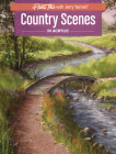 Country Scenes in Acrylic (Paint This with Jerry Yarnell) Cover Image