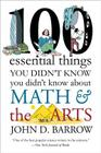 100 Essential Things You Didn't Know You Didn't Know about Math and the Arts Cover Image