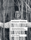 Immanent Vitalities: Meaning and Materiality in Modern and Contemporary Art (Studies on Latin American Art #4) Cover Image