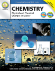 Chemistry, Grades 6 - 12: Physical and Chemical Changes in Matter (Expanding Science Skills) Cover Image