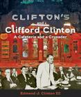 Clifton's and Clifford Clinton: A Cafeteria and a Crusader Cover Image
