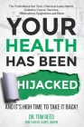 Your Health Has Been Hijacked: And It's High Time To Take It Back! Cover Image
