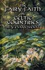 The Fairy-Faith in Celtic Countries Cover Image
