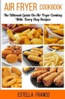 Air Fryer Cookbook: The Ultimate Guide on Air Fryer Cooking with Everyday Recipes Cover Image