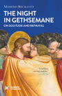 The Night in Gethsemane: On Solitude and Betrayal Cover Image