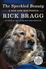 The Speckled Beauty: A Dog and His People Cover Image
