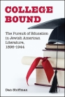 College Bound: The Pursuit of Education in Jewish American Literature, 1896-1944 Cover Image
