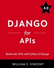 Django for APIs: Build web APIs with Python and Django Cover Image