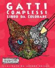 Gatti Complessi - Libro da Colorare: Divertimento rilassante per adulti e bambini Cover Image