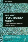 Turning Learning Into Action: A Proven Methodology for Effective Transfer of Learning Cover Image