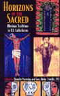 Horizons of the Sacred: Mexican Traditions in U.S. Catholicism (Cushwa Center Studies of Catholicism in Twentieth-Century Am) Cover Image