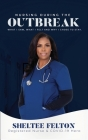 Nursing During the Outbreak...What I saw, what I felt, and why I chose to stay. Cover Image